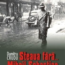 Dumitru Crudu - Steaua fara... Mihail Sebastian (contine CD)