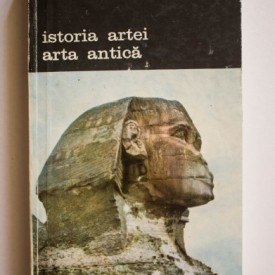 Elie Faure - Istoria artei. Arta antica