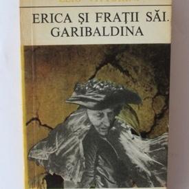 Elio Vittorini - Erica si fratii sai. Garibaldina