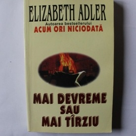 Elizabeth Adler - Mai devreme sau mai tarziu