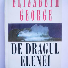 Elizabeth George - De dragul Elenei
