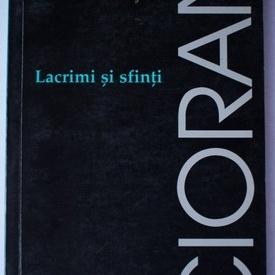 Emil Cioran - Lacrimi si sfinti