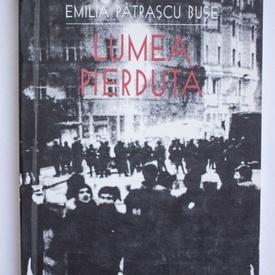 Emilia Patrascu Buse - Lumea pierduta