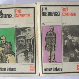 F. M. Dostoievski - Fratii Karamazov (2 vol.)