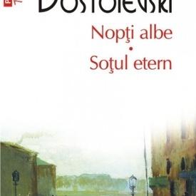F.M. Dostoievski - Nopti albe. Sotul etern