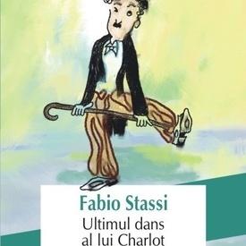 Fabio Stassi - Ultimul dans al lui Charlot