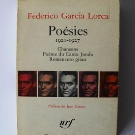 Federico Garcia Lorca - Poesies (1921-1927). Chansons. Poeme du Cante Jondo. Romancero gitan