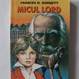 Frances H. Burnett - Micul Lord