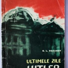 G. L. Rozanov - Ultimele zile ale lui Hitler