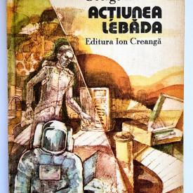 George Anania - Actiunea Lebada (editie hardcover)