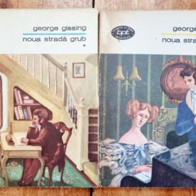 George Gissing - Noua strada Grub (2 vol.)