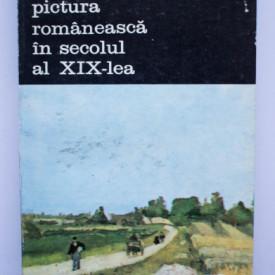 George Oprescu - Pictura romaneasca in secolul al XIX-lea