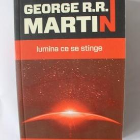 George R.R. Martin - Lumina ce se stinge