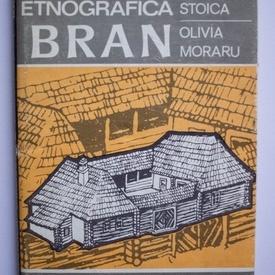 Georgeta Stoica, Olivia Moraru - Zona etnografica Bran (editie hardcover)