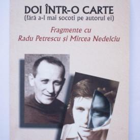 Gheorghe Craciun - Doi intr-o carte (fara a-l mai socoti pe autorul ei). Fragmente cu Radu Petrescu si Mircea Nedelciu