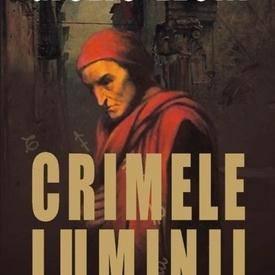 Giulio Leoni - Crimele luminii. Un nou mister dezlegat de Dante Alighieri