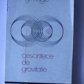 Grigore Hagiu - Descantece de gravitatie