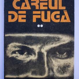 Grigore Zanc - Careul de fuga (vol. II)