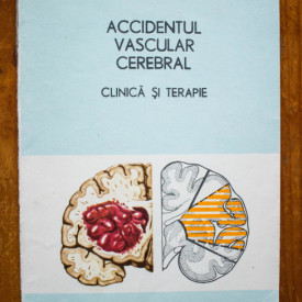 H. Marcovici, A. Zolog - Accidentul vascular cerebral. Clinica si terapie