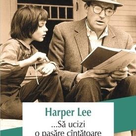 Harper Lee - ...Sa ucizi o pasare cantatoare