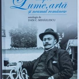 I. L. Caragiale - Despre lume, arta si neamul romanesc