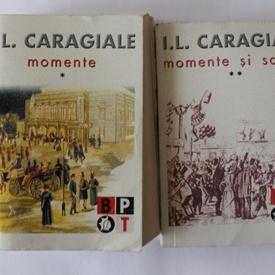 I. L. Caragiale - Momente. Momente si schite (2 vol.)