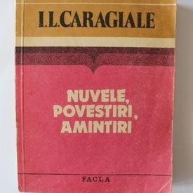 I. L. Caragiale - Nuvele, povestiri, amintiri