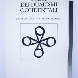 Ioan P. Couliano - I miti dei dualismi occidentali. Dai sistemi gnostici al mondo moderno