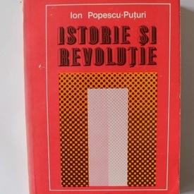 Ion Popescu-Puturi - Istorie si Revolutie