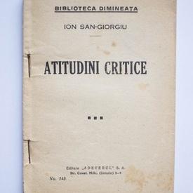 Ion San-Giorgiu - Atitudini critice (editie interbelica)