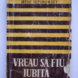 Irene Nemirowsky - Vreau sa fiu iubita (Jezabel) (editie interbelica)