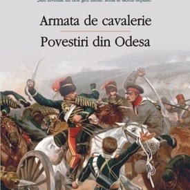 Isaac Babel - Armata de cavalerie. Povestiri din Odesa