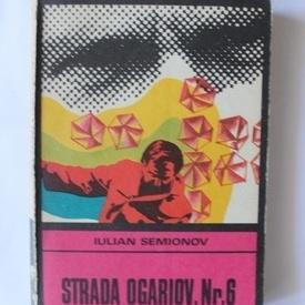 Iulian Semionov - Strada Ogariov, nr. 6