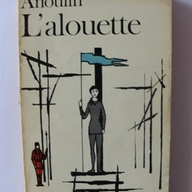 Jean Anouilh - L`alouette