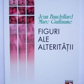 Jean Baudrilard, MarcGuillaume - Figuri ale alteritatii