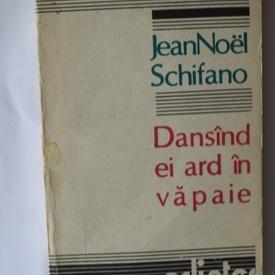 Jean-Noel Schifano - Dansand ei ard in vapaie