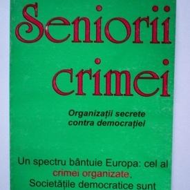Jean Ziegler - Seniorii crimei. Organizatii secrete contra democratiei
