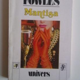 John Fowles - Mantisa