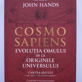 John Hands - Cosmosapiens. Evolutia omului de la originile universului