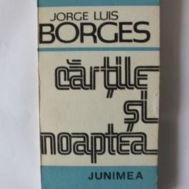 Jorge Luis Borges - Cartile si noaptea