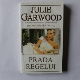 Julie Garwood - Prada regelui