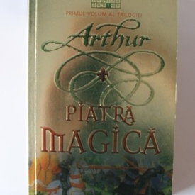 Kevin Crossley-Holland - Arthur. Piatra magica