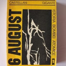 Leonardo Castellani, Luciano Gigante - 6 august. Istoria bombei atomice