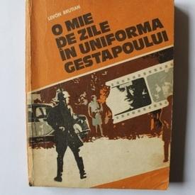 Levon Brutian - O mie de zile in uniforma Gestapoului
