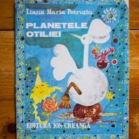 Liana Maria Petrutiu - Planetele Otiliei
