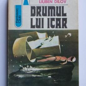 Liuben Dilov - Drumul lui Icar