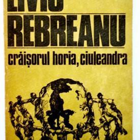Liviu Rebreanu - Craisorul Horia. Ciuleandra