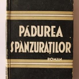 Liviu Rebreanu - Padurea spanzuratilor (ediție interbelică)