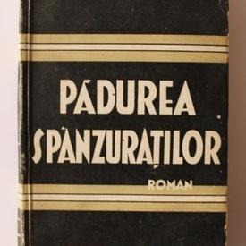 Liviu Rebreanu - Padurea spanzuratilor (editie interbelica)
