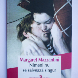 Margaret Mazzantini - Nimeni nu se salveaza singur